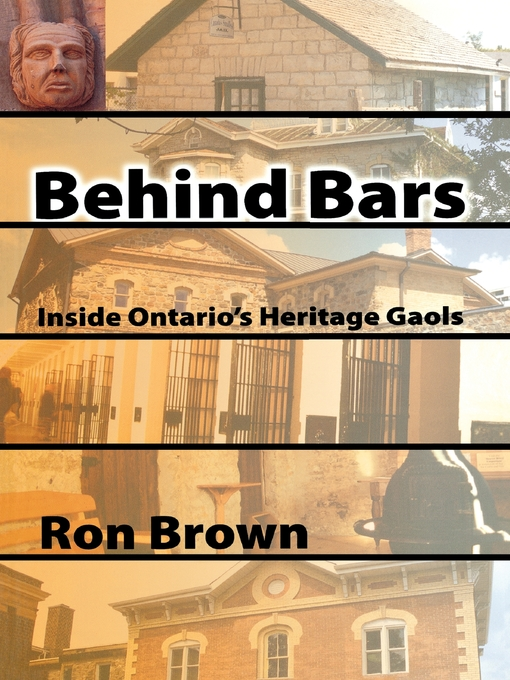 Behind Bars (eBook): Inside Ontario&#39;s Heritage Gaols